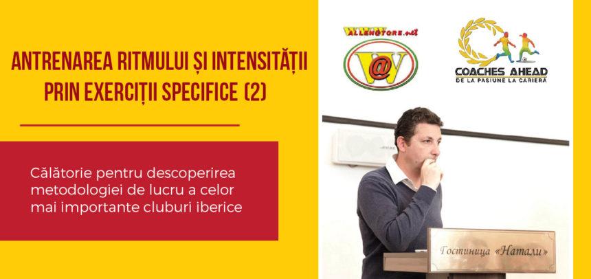 ANTRENAREA RITMULUI ȘI INTENSITĂȚII PRIN EXERCIȚII SPECIFICE (2)