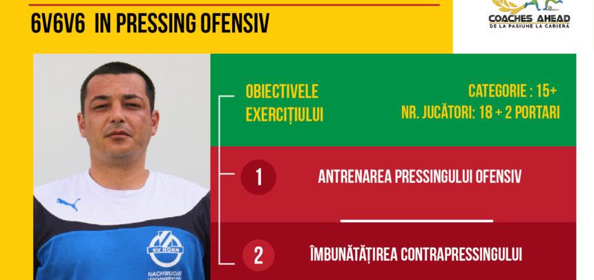 6 v 6 v 6 în pressing ofensiv